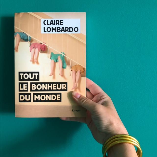 Tout le bonheur du monde de Claire Lombardo